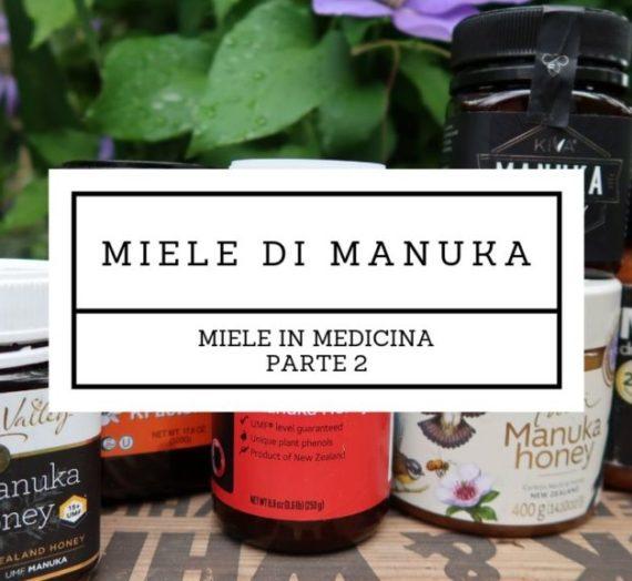 Miele in medicina: miele di manuka