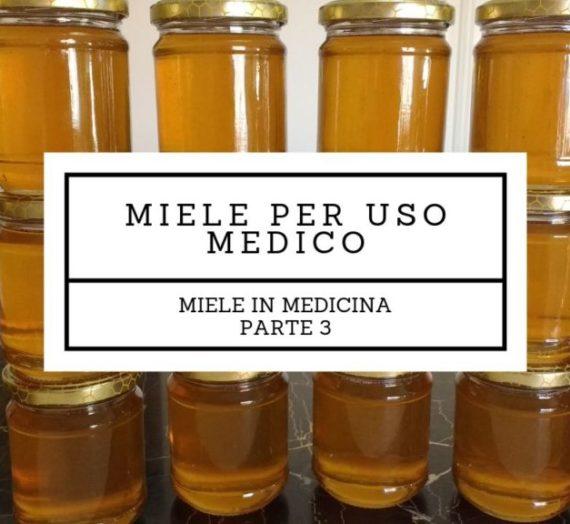 Miele in medicina: miele per uso medico